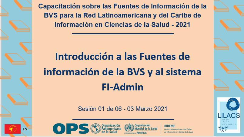 Capacitación sobre las Fuentes de Información de la BVS para la Red Latinoamericana y del Caribe de Información en Ciencias de la Salud - 2021